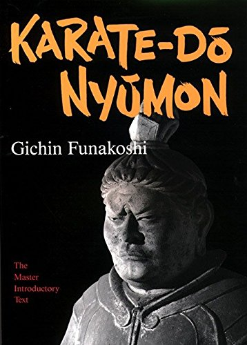 Karate-Do Nyumon: The Master Introductory Text Gichin Funakoshi