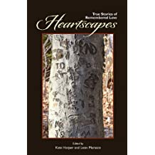 Heartscapes: True Stories of Remembered Love