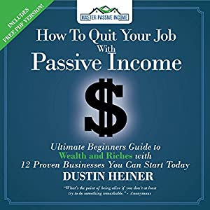 How to Quit Your Job with Passive Income Audiobook