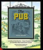The Pub: A Cultural Institution _ from Country Inns to Craft Beer Bars and Corner Locals