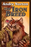 The Iron Breed, Andre Norton, 1451638582