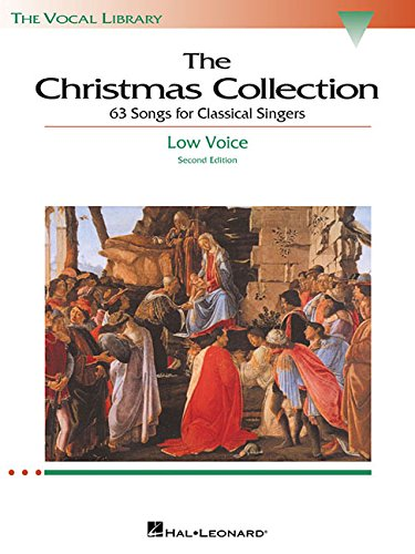 The Christmas Collection: 53 Songs for Classical Singers - Low Voice (The Vocal Library Series) from Hal Leonard