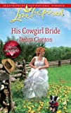 His Cowgirl Bride, Debra Clopton, 0373875630