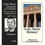 Weimar: Deutsche Geschichte des 19. und 20. Jahrhunderts (Diogenes Hörbuch)