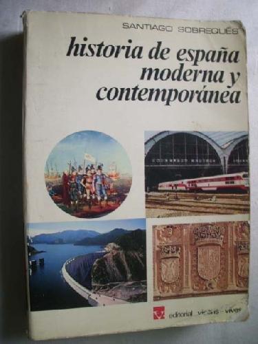 HISTORIA DE ESPAÑA MODERNA Y CONTEMPORÁNEA: Amazon.es: SOBREQUÉS, Santiago: Libros