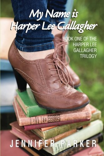 My Name is Harper Lee Gallagher: First in the Harper Lee Gallagher Trilogy (Volume 1)]()