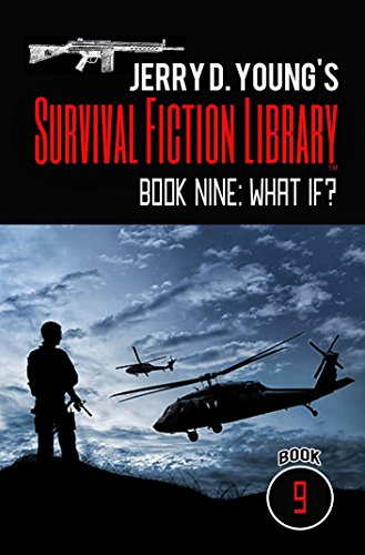 Jerry D. Young's Survival Fiction Library: Book Nine: What If? by [Young, Jerry D.]