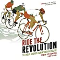 Ride the Revolution: The Inside Stories from Women in Cycling Audiobook by Suze Clemitson Narrated by X E Sands