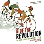 Ride the Revolution: The Inside Stories from Women in Cycling | Suze Clemitson