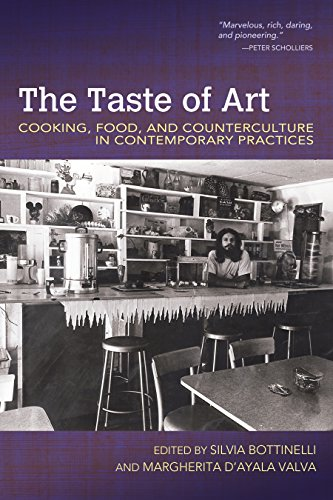The Taste of Art: Cooking, Food, and Counterculture in Contemporary Practices (Food and Foodways) (Contemporary Food)