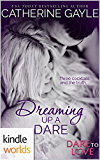 Dare To Love Series: Dreaming Up a Dare (Kindle Worlds Novella)