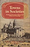 img - for Towns in Societies: Essays in Economic History and Historical Sociology (Past and Present Publications) book / textbook / text book