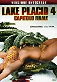 Lake Placid 4 - Capitolo Finale by yancy butler