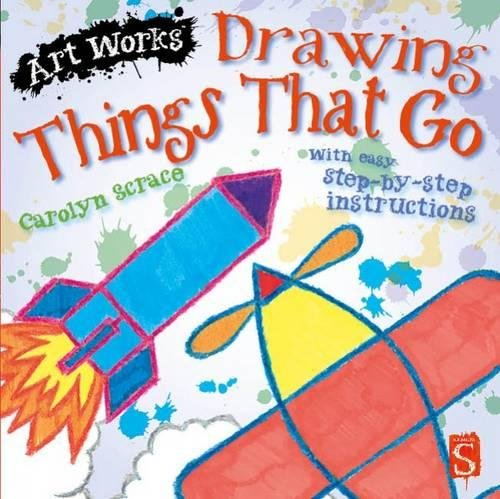 Download Drawing Things That Go (Art Works) PDF