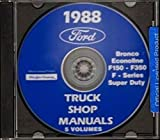 A STEP-BY-STEP, FULLY ILLUSTRATED, COMPLETE 1988 FORD VAN, ECONOLINE & PICKUP FACTORY REPAIR SHOP & SERVICE MANUAL CD INCLUDES F100, F-150, F-250, F-350, F-Super Duty, BRONCO, E-100, E-150, E-250, E-350. 88