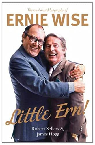 Book Little Ern: The authorised biography of Ernie Wise