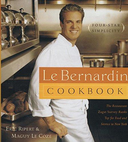 Le Bernardin Cookbook: Four-Star Simplicity by Eric Ripert, Maguy Le Coze
