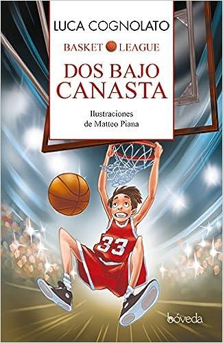 Dos bajo canasta Infantil Y Juvenil - Cuentos Infantiles: Amazon.es: Luca Cognolato, Matteo Piana, Carmen Ternero Lorenzo: Libros