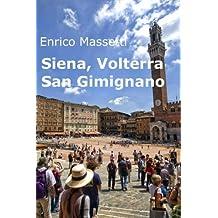 Siena, Volterra, San Gimignano (Italian Cities) (Volume 13)