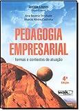 Pedagogia Empresarial. Formas E Contextos De Atuação - 8588081679