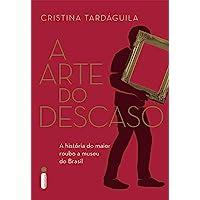 A Arte do Descaso: A história do maior roubo a museu do Brasil