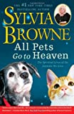 All Pets Go to Heaven, Sylvia Browne, 1416591257