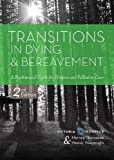 Transitions in Dying and Bereavement: A Psychosocial Guide for Hospice and Palliative Care
