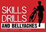 img - for Skills, Drills & Bellyaches: A Cyclocross Primer book / textbook / text book