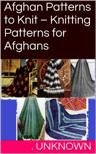Afghan Patterns to Knit – Knitting Patterns for Afghans