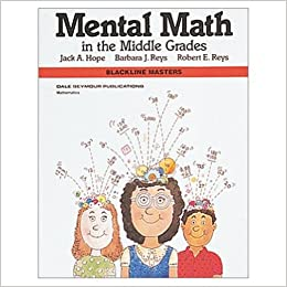 Amazon com: Mental Math in the Middle Grades, Blackline
