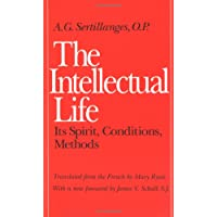 Intellectual Life: Its Spirit, Conditions, Methods