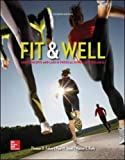 Fit & Well: Core Concepts and Labs in Physical Fitness and Wellness Loose Leaf Edition (B&B Physical Education)