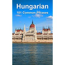 Hungarian: 101 Common Phrases