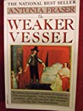 The Weaker Vessel, Antonia Fraser, 0394732510