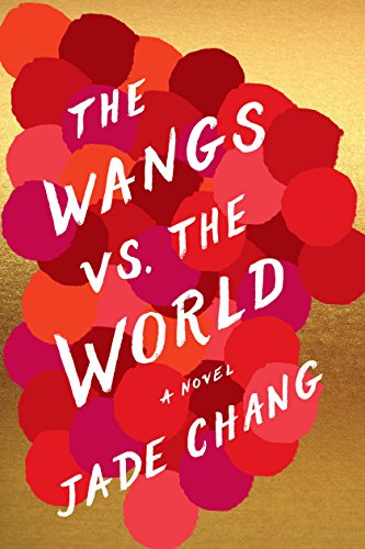 The Wangs vs. the World by [Chang, Jade]