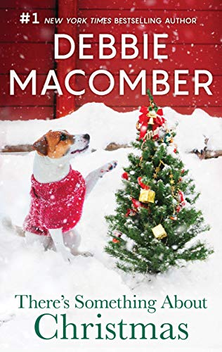 There's Something About Christmas (Miracle Christmas Macomber's Debbie)