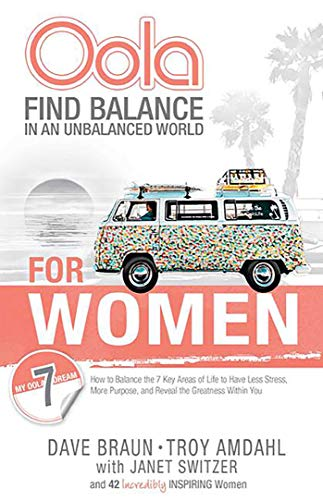 Oola for Women: Find Balance in an Unbalanced World-How to Balance the 7 Key Areas of Life (Oola Find Balance In An Unbalanced World)
