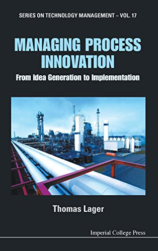 managing-process-innovation-from-idea-generation-to-implementation-series-on-technology-management