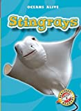 Stingrays (Blastoff! Readers: Oceans Alive) (Blastoff Readers. Level 2)