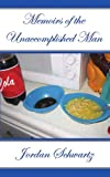 Memoirs of the Unaccomplished Man, Jordan Schwartz, 1420884638