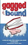 Gagged and Bound: A book of puns, one-liners and dad jokes