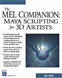 The MEL Companion: Maya Scripting for 3D Artists (Graphics Series)