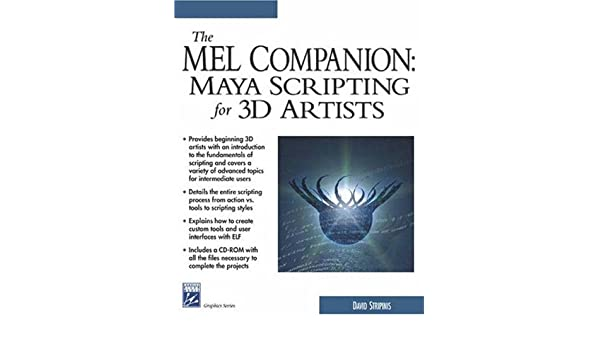 The MEL Companion: Maya Scripting for 3D Artists Charles