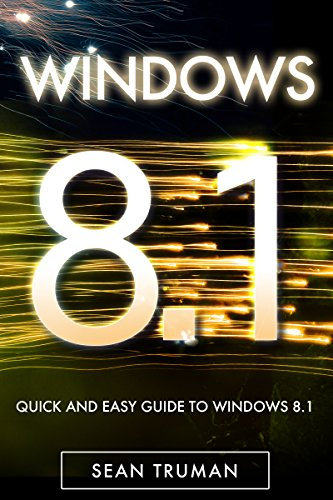 Windows 8.1: Learn Windows 8.1 FAST!  Simple Guide To Learn The Basics Quickly and Easily For Absolute Beginners. (windows 8 1, windows 8, windows 8 1 tablet, windows 8 1 for dummies Book 2) Pdf