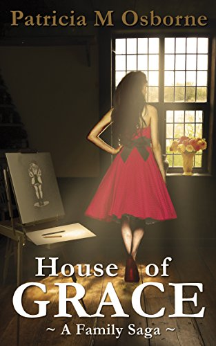 HOUSE OF GRACE: A Family Saga