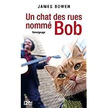 Un chat des rues nommé Bob (DOC RECIT ESSAI t. 15781) (French Edition)