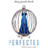Perfected (Entangled Teen)