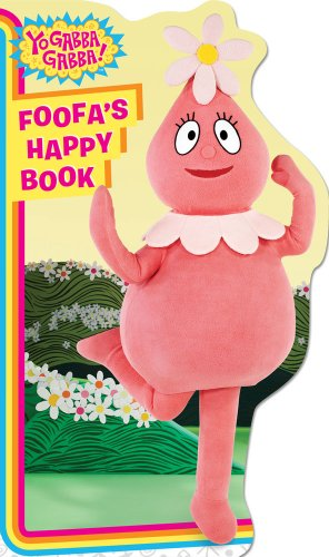 Foofa's Happy Book (Yo Gabba Gabba!)