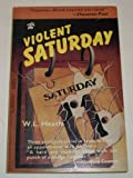 Violent Saturday, W. L. Heath, 0916870936