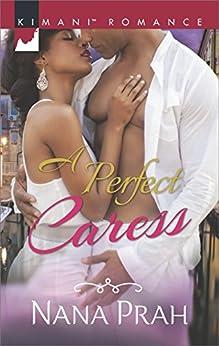 A Perfect Caress (Kimani Romance) by [Prah, Nana]